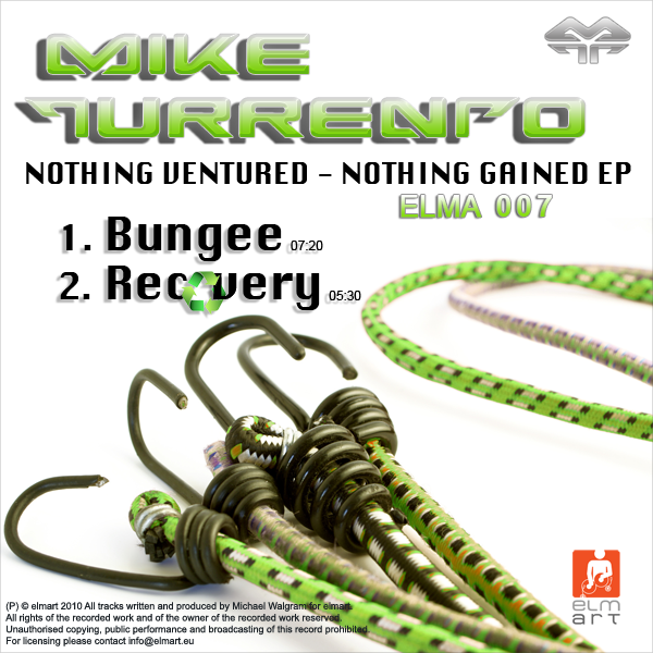 ELMA007 Cover Mike Turrento - Nothing Ventured - Nothing Gained EP