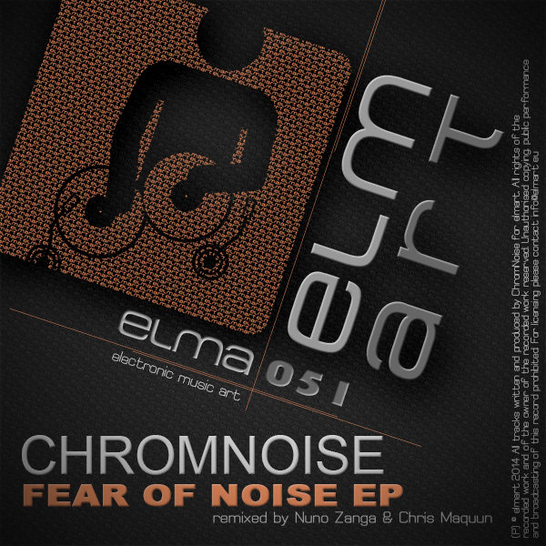 ELMA051 Cover Chromnoise - Fear Of Noise EP